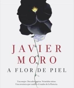 A Flor de Piel. Javier Moro,